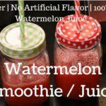 Watermelon Juice/Smoothie Recipe